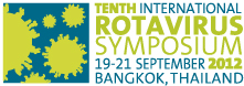 The 10th International Rotavirus Symposium - 19-21 September, 2012 - Bangkok, Thailand